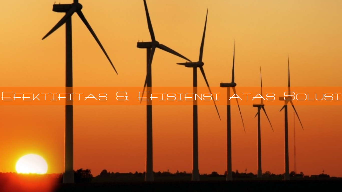 Efektifitas & Efisiensi atas Solusi, Pasteknologi, Pasuruan Teknologi